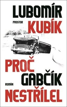 Proč Gabčík nestřílel - Lubomír Kubík