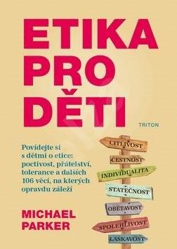 Etika pro děti - Michael Parker