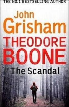 Theodore Boone The Scandal - John Grisham