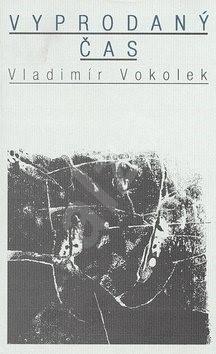 Vyprodaný čas - Vladimír Vokolek