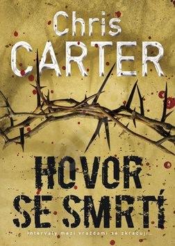 Hovor se smrtí: Intervaly mezi vraždami se zkracují - Chris Carter