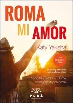 ROMA MI AMOR: Nahodilé prázdniny v Římě, co mi posvítily na cestu - Katy Yaksha