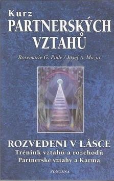 Kurz partnerských vztahů: Rozvedeni v lásce - Rosemarie G. Pade; Josef A. Mazur