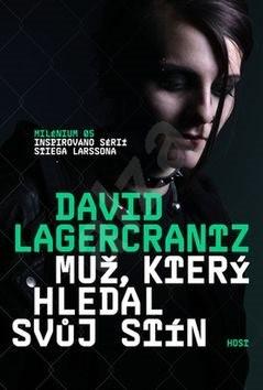 Muž, který hledal svůj stín: Milénium 05 - David Lagercrantz