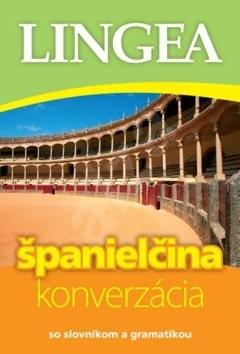 Španielčina konverzácia: so slovníkom a gramatikou -
