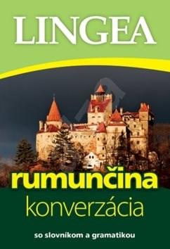 Rumunčina konverzácia: so slovníkom a gramatikou -