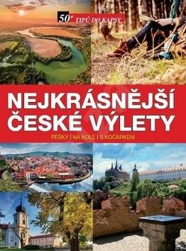 Nejkrásnější české výlety: Pěšky, na kole, s kočárkem -