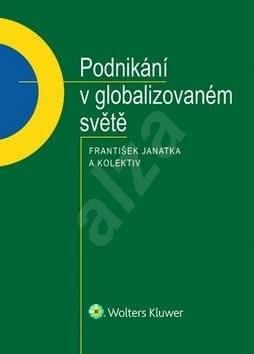 Podnikání v globalizovaném světě - František Janatka