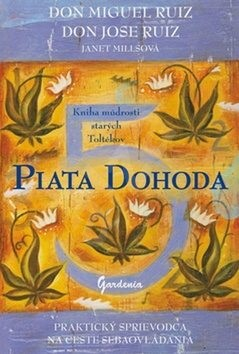 Piata dohoda: Kniha múdrosti starých Toltékov - Don Miguel Ruiz; Janet Millsová; Don Jose Ruiz