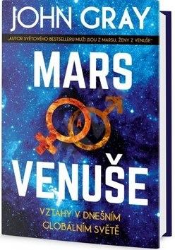 Mars a Venuše Vztahy v dnešním spletitém světě: Vztahy v dnešním globálním světě - John Gray