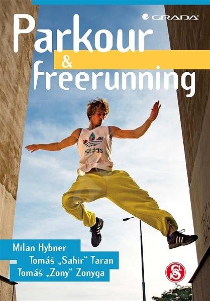 Parkour a freerunning - Milan Hybner; Tomáš Taran
