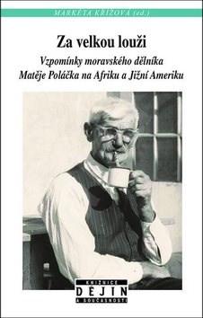 Za velkou louži: Vzpomínky českého dělníka Matěje Poláčka na Afriku a Jižní Ameriku -