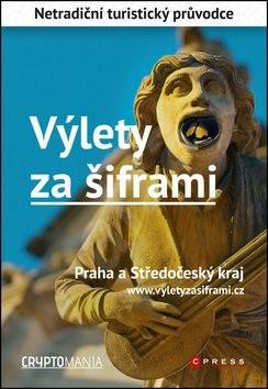 Výlety za šiframi: Praha a Středočeský kraj - Jan Pohunek