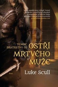Ostří mrtvého muže: Temné bratrstvo - Luke Scull