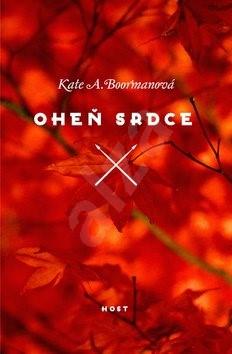 Oheň srdce: Třtí díl fantasy trilogie - Kate A. Boormanová