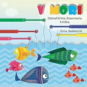 V mori: Interaktívna šnurovacia knižka - Elena Rabčanová