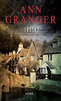 Trosky: Anglická detektivka - Ann Granger