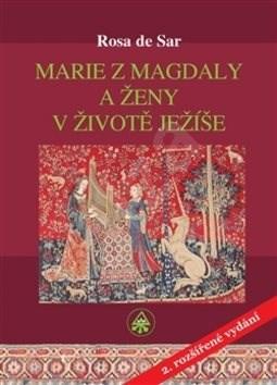 Marie z Magdaly a ženy v životě Ježíše - Rosa de Sar