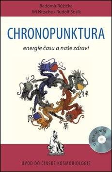 Chronopunktura: Energie času a naše zdraví - Radomír Růžička; Jiří Nitsche; Rudolf Sosík