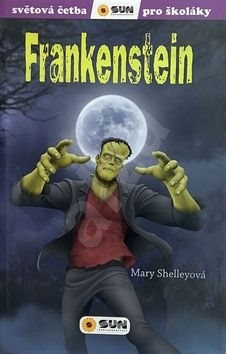 Frankenstein: Světová četba pro školáky - Mary Shelley