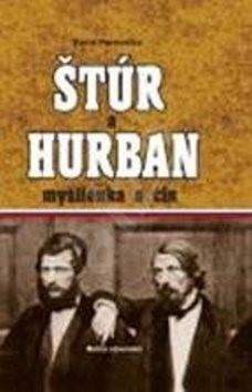 Štúr a Hurban: Myšlienka a čin - Pavol Parenička