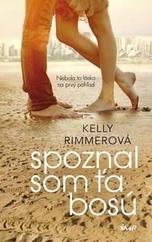 Spoznal som ťa bosú: Nebola to láska na prvý pohľad - Kelly Rimmerová