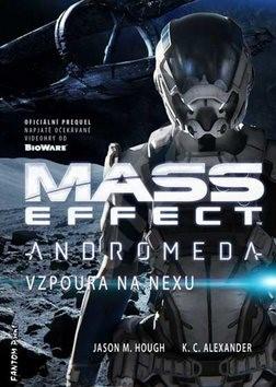 Mass Effect Andromeda: Vzpoura na Nexu - K. C. Alexander; Jason M. Hough