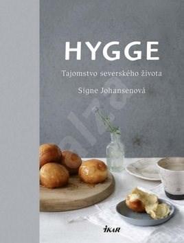 Hygge: Tajomstvo severského života - Signe Johansen