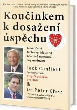 Koučinkem k dosažení úspěchu - Jack Canfield; Peter Chee