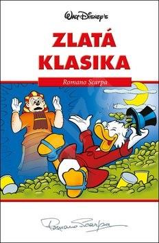 Disney Zlatá klasika Romano Scarpa - Walt Disney; Romano Scarpa