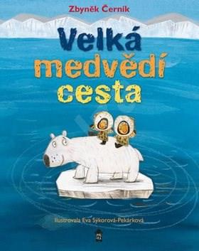 Velká medvědí cesta - Zbyněk Černík