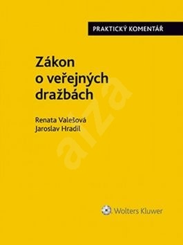Zákon o veřejných dražbách - Renata Valešová; Jaroslav Hradil