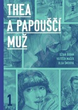 Thea a Papouščí muž - Džian Baban; Vojtěch Mašek; Olga Šmídová