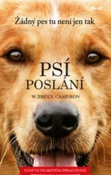Psí poslání: Žádný pes tu není jen tak - W. Bruce Cameron