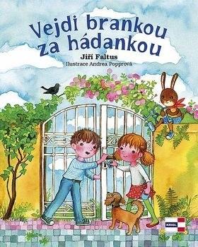 Vejdi brankou za hádankou - Jiří Faltus; Andrea Popprová