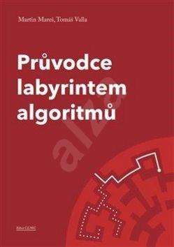 Průvodce labyrintem algoritmů - Martin Mareš; Tomáš Valla