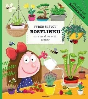 Vyber si svou rostlinku: ... a nauč se o ni starat - Aneta Žabková