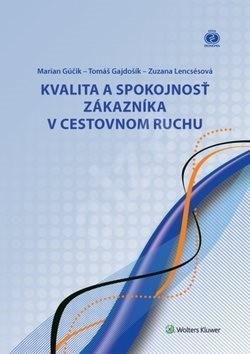 Kvalita a spokojnosť zákazníka v cestovnom ruchu - Marian Gúčik; Tomáš Gajdošík; Zuzana Lencsésová