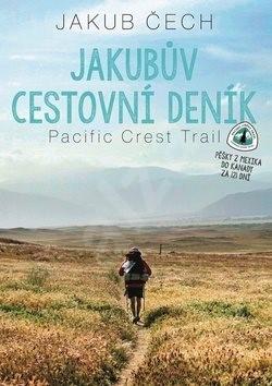 Jakubův cestovní deník: Pacific Crest Trail - Jakub Čech