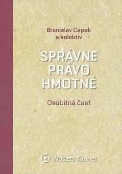 Správne právo hmotné Osobitná časť - Branislav Cepek