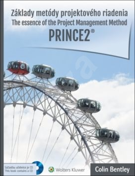 Základy metódy projektového riadenia PRINCE2: The essence of the Project Management Method - Colin Bentley