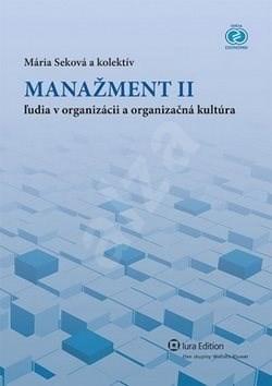 Manažment II: Ľudia v organizácii a orgnizačná kultúra - Mária Seková