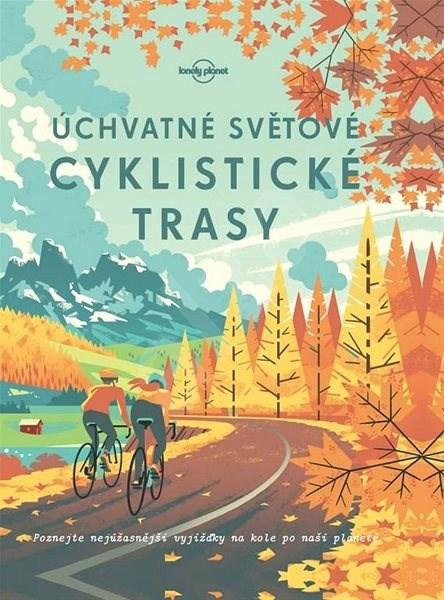 Úchvatné světové cyklistické trasy -