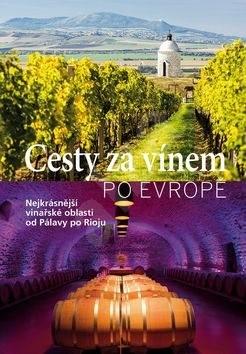 Cesty za vínem po Evropě: Nejkrásnější vinařské oblasti od Pálavy po Rigu -