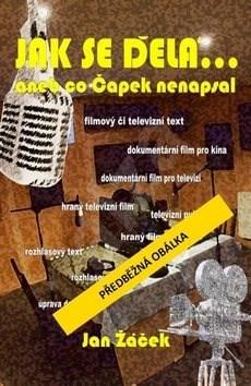 Jak se dělá...: aneb co Čapek nenapsal … - Jan Žáček