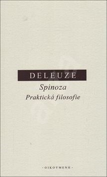 Spinoza Praktická filosofie - Gilles Deleuze