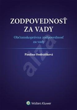 Zodpovednosť za vady: Občianskoprávna zodpovednosť za vady - Paulína Ondrášiková