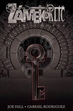 Zámek a klíč 6 Alfa a omega - Joe Hill; Gabriel Rodriguez
