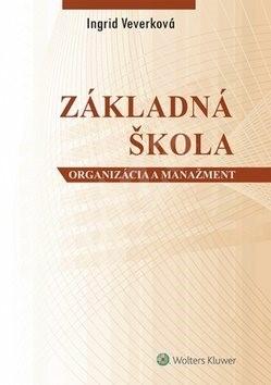 Základná škola: Organizácia a manažment - Ingrid Konečná Veverková