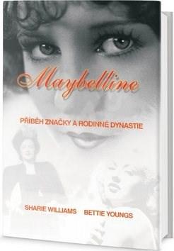 Maybelline: Příběh značky a rodinné dynastie - Sharrie Williams; Bettie B. Youngs